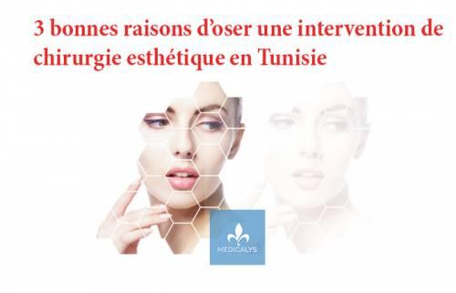 3 bonnes raisons d'oser une chirurgie esthétique Tunisie