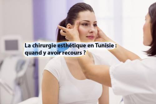 Chirurgie esthétique en Tunisie : quand y avoir recours ?